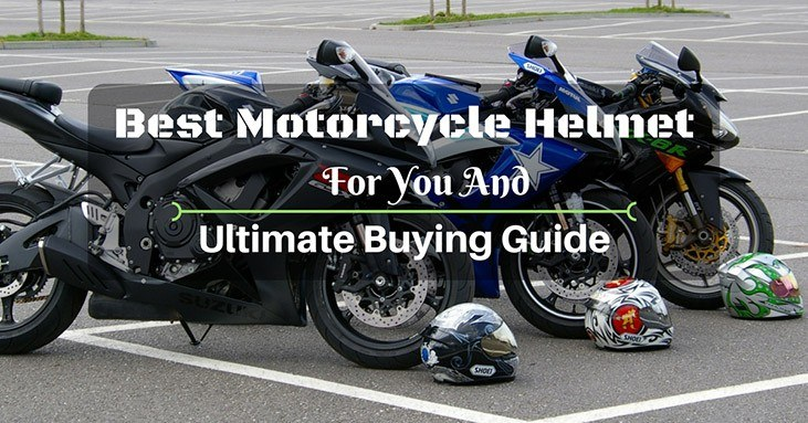 What Are The Best Motorcycle Helmet For You In 2019